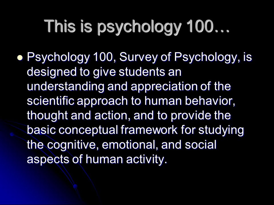 This is psychology 100…