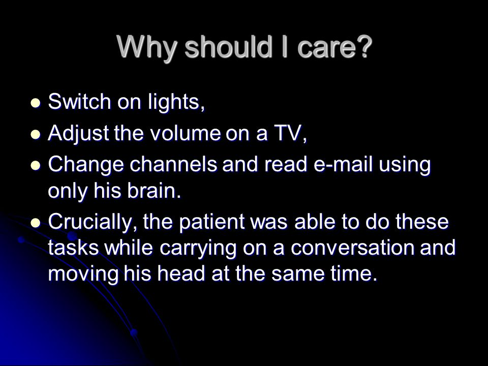 Why should I care Switch on lights, Adjust the volume on a TV,