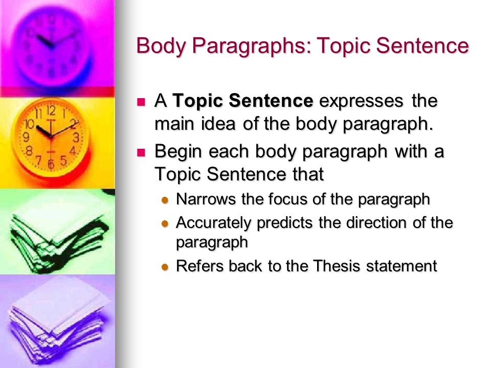 Body Paragraphs: Topic Sentence
