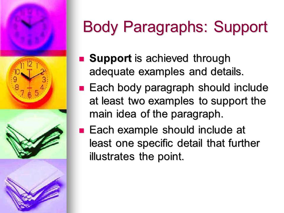 Body Paragraphs: Support
