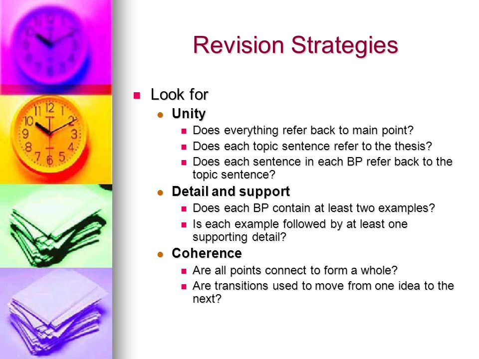 Revision Strategies Look for Unity Detail and support Coherence