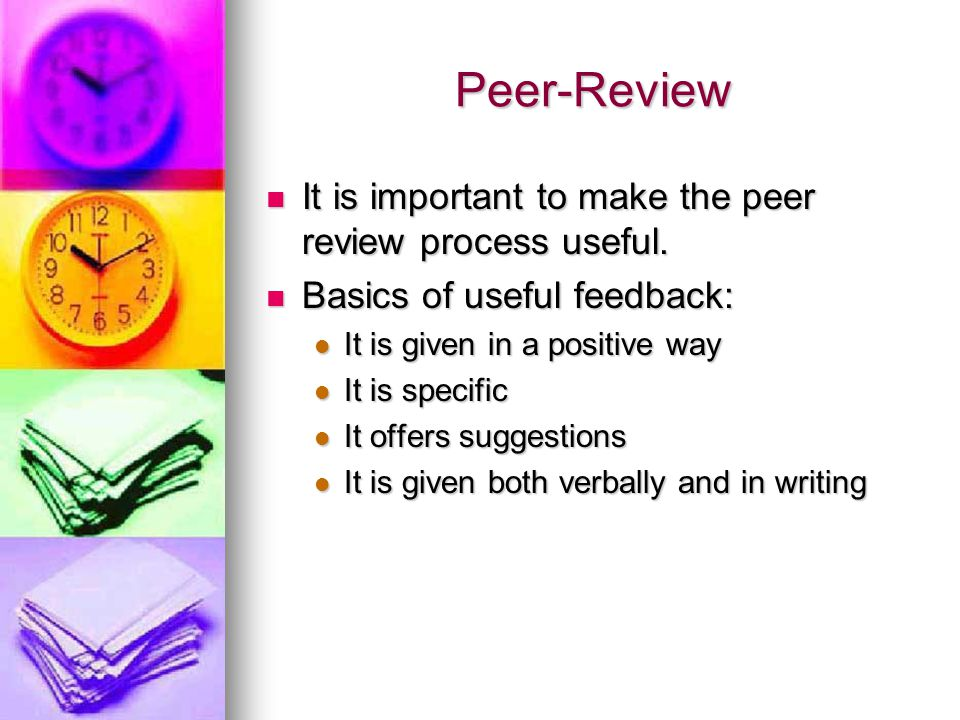 Peer-Review It is important to make the peer review process useful.
