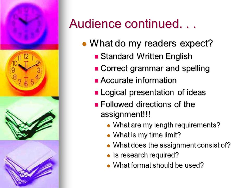 Audience continued. . . What do my readers expect
