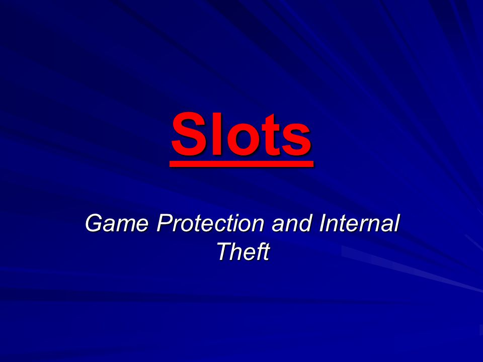 Game Protection and Internal Theft