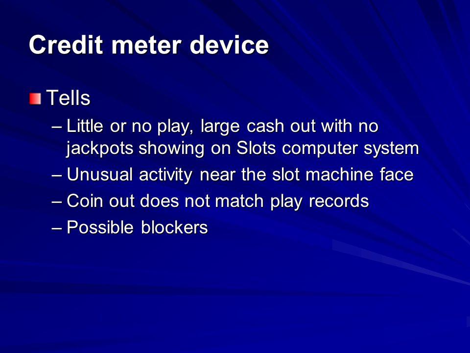 Credit meter device Tells