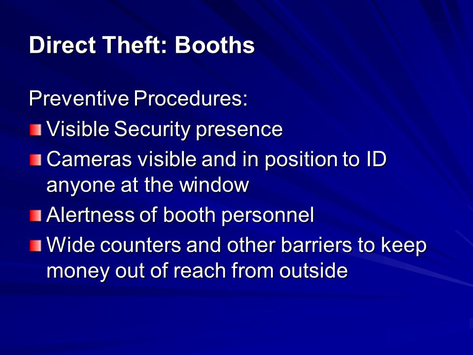 Direct Theft: Booths Preventive Procedures: Visible Security presence