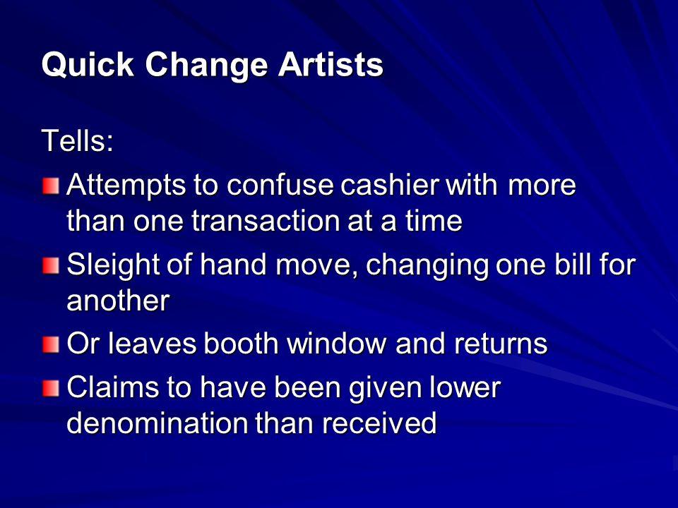 Quick Change Artists Tells: