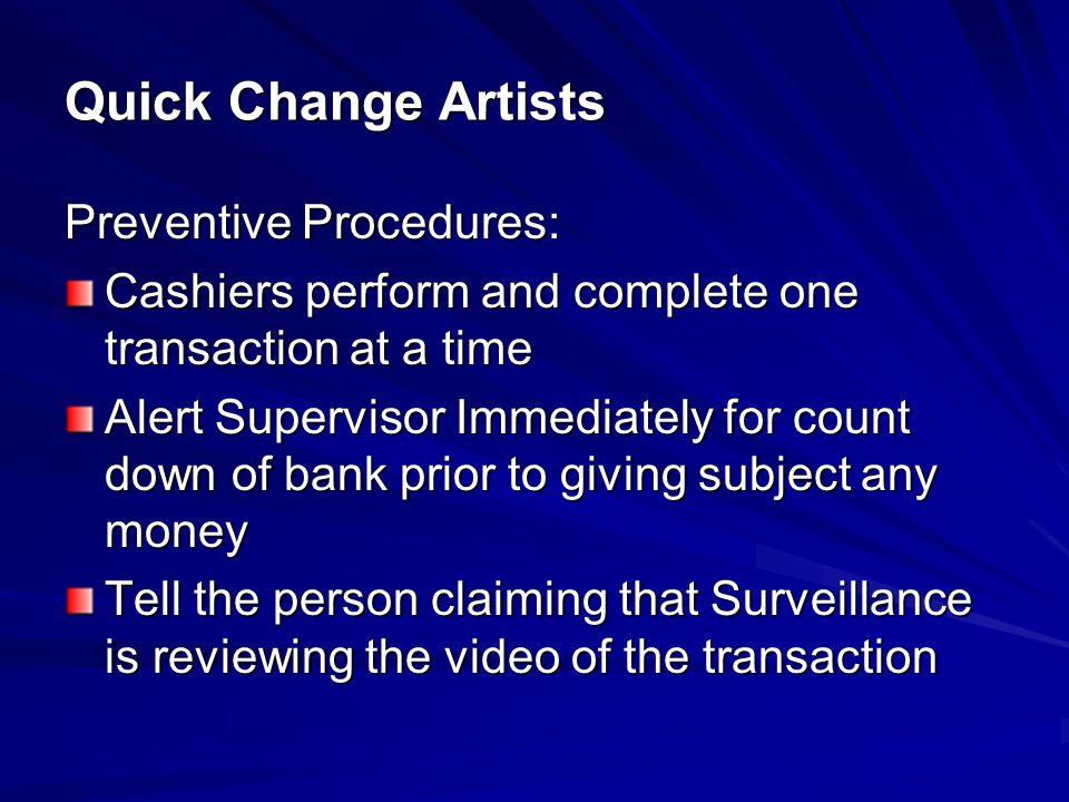 Quick Change Artists Preventive Procedures: