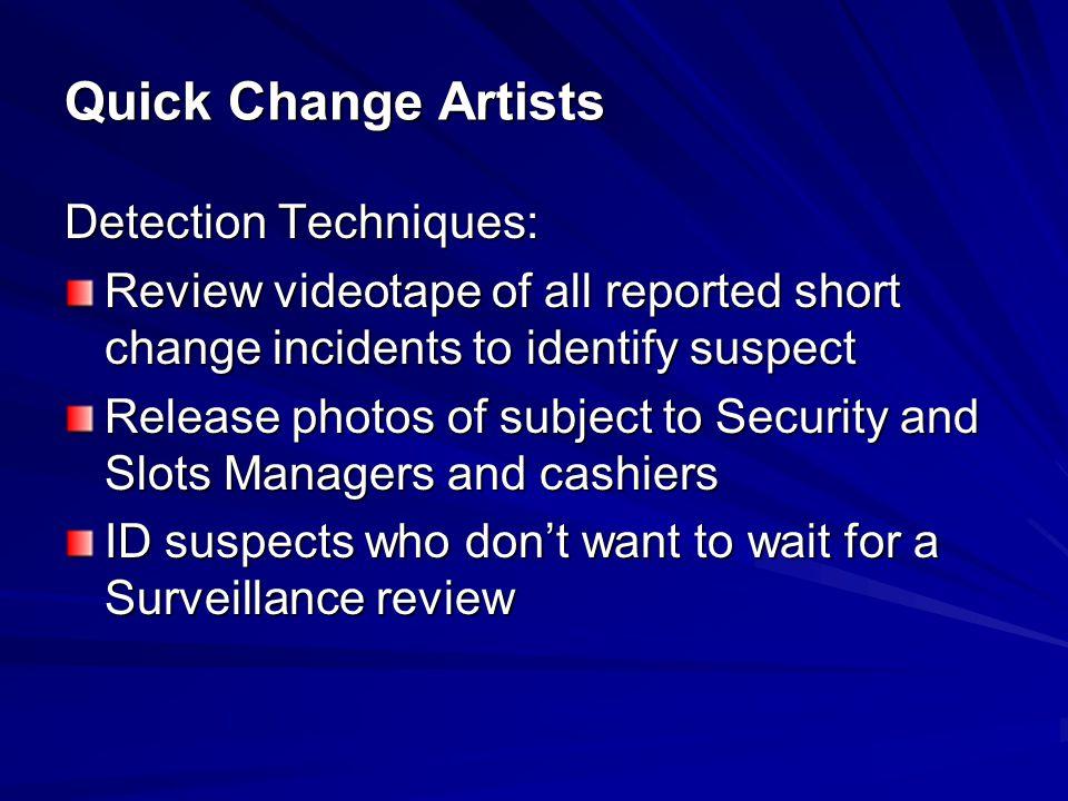 Quick Change Artists Detection Techniques: