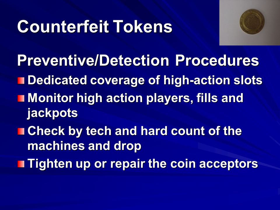 Counterfeit Tokens Preventive/Detection Procedures