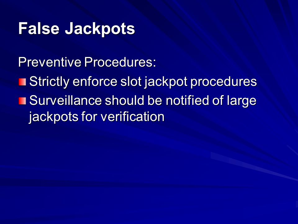 False Jackpots Preventive Procedures: