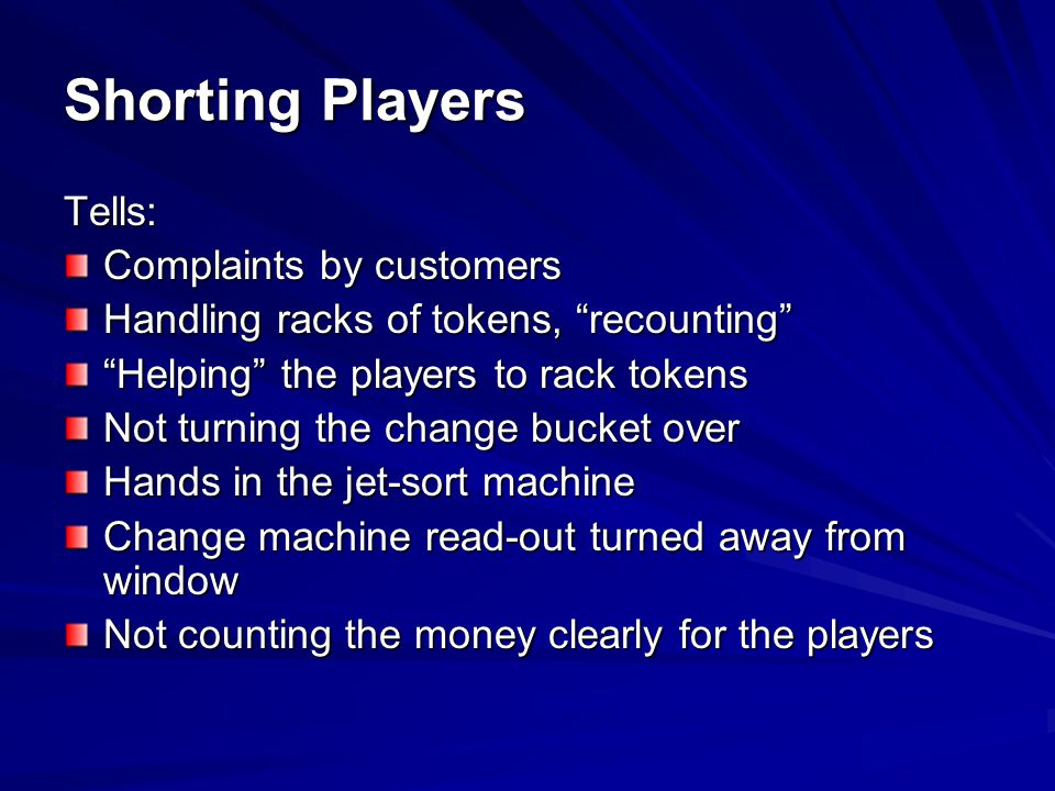 Shorting Players Tells: Complaints by customers