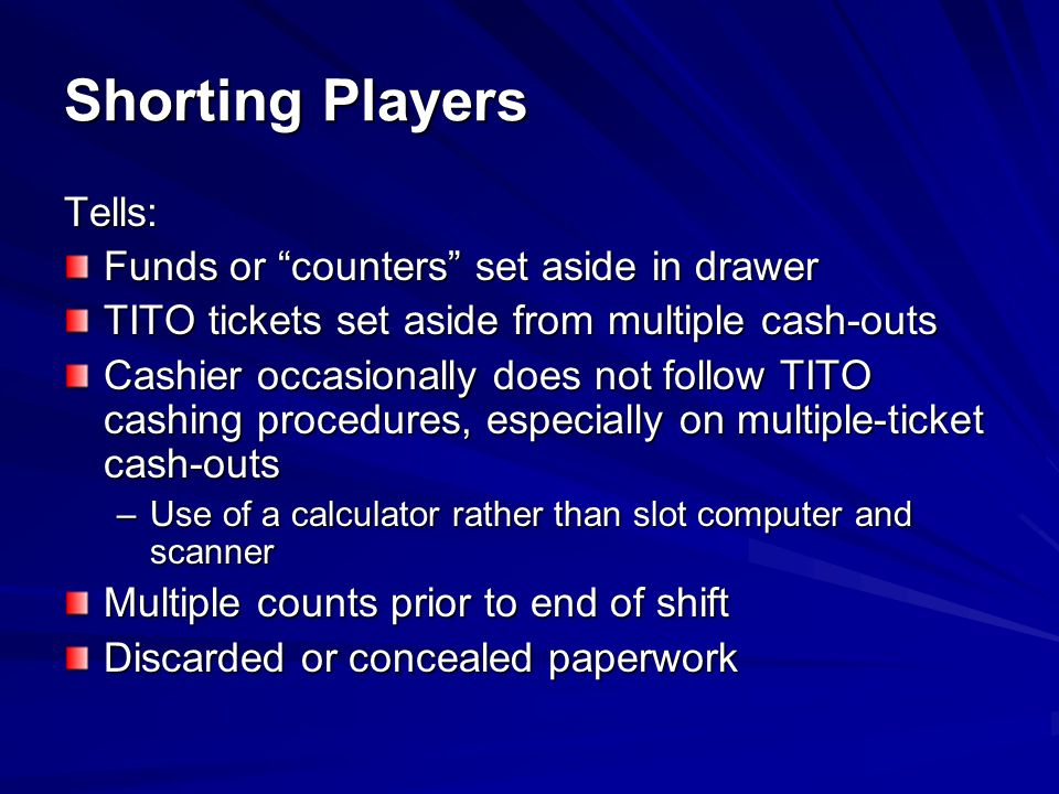 Shorting Players Tells: Funds or counters set aside in drawer