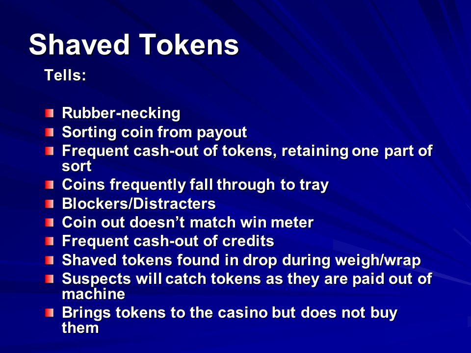 Shaved Tokens Tells: Rubber-necking Sorting coin from payout
