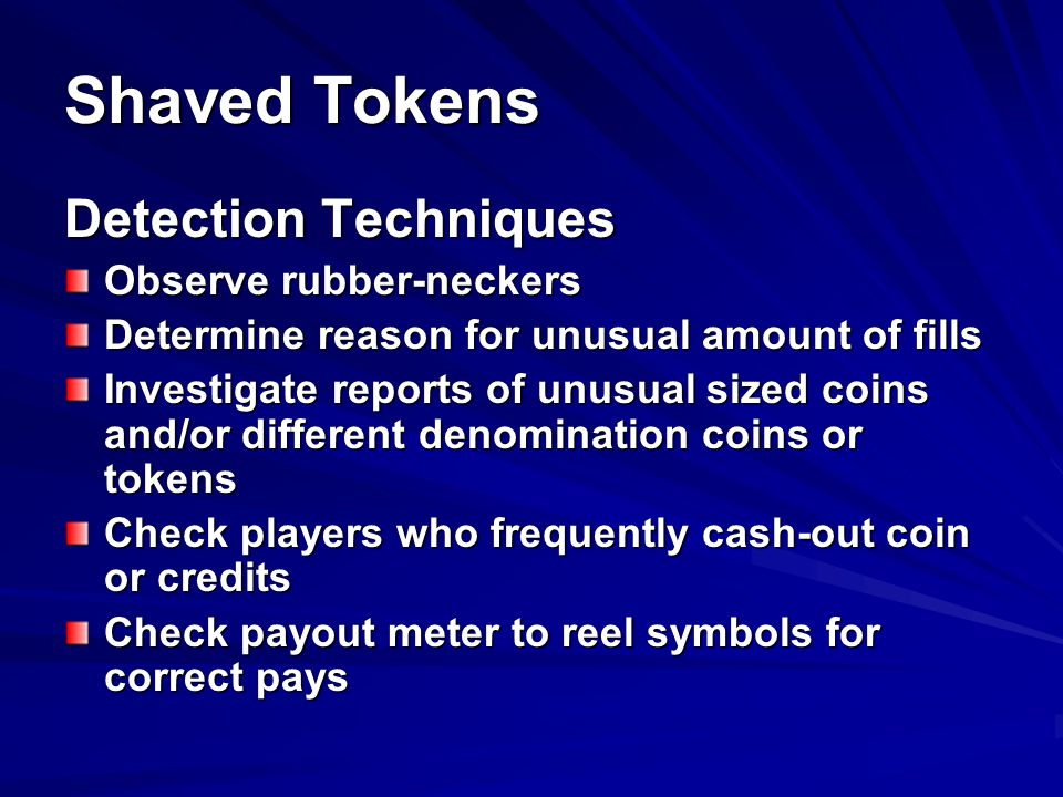 Shaved Tokens Detection Techniques Observe rubber-neckers