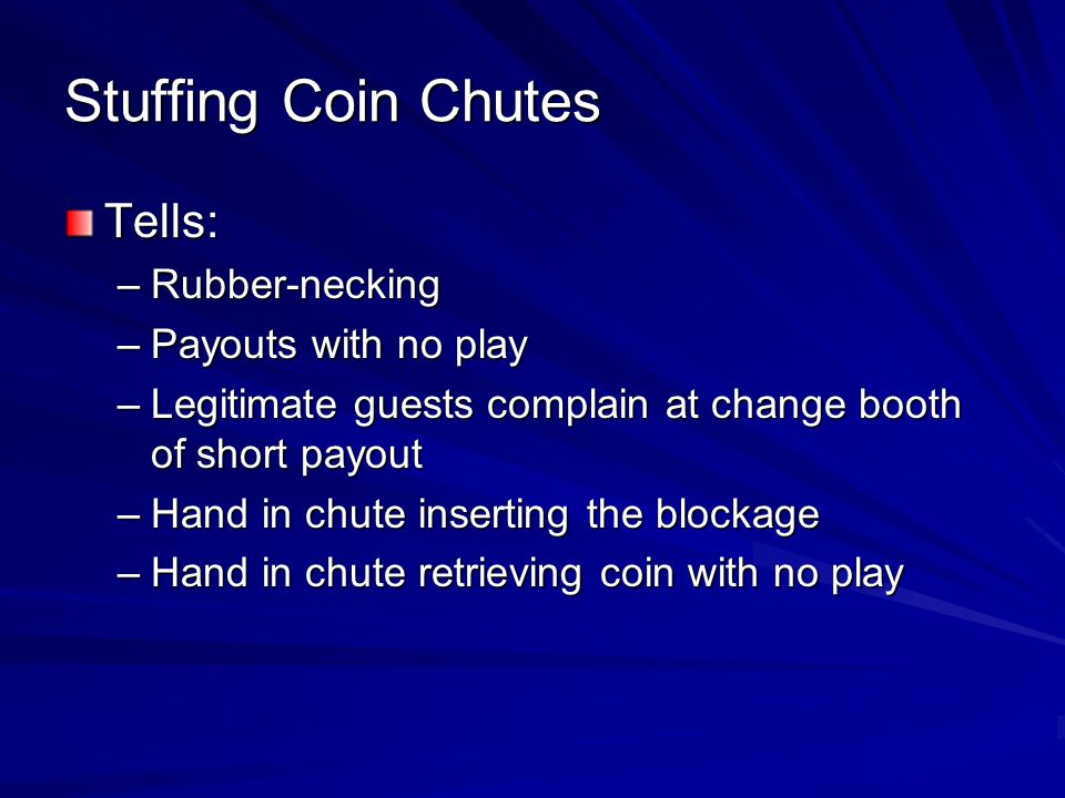 Stuffing Coin Chutes Tells: Rubber-necking Payouts with no play