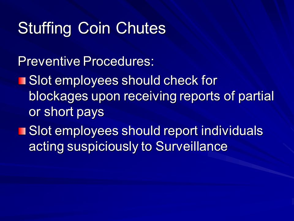 Stuffing Coin Chutes Preventive Procedures: