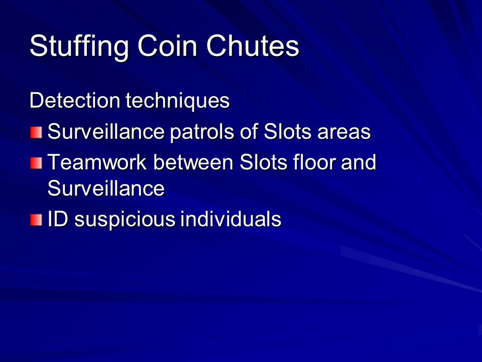 Stuffing Coin Chutes Detection techniques