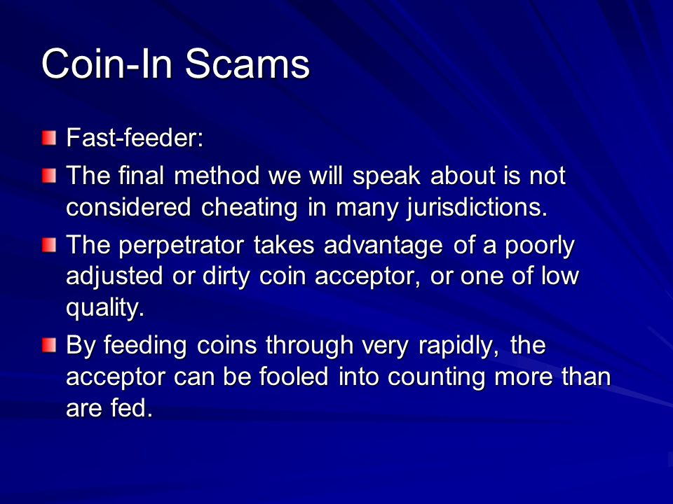 Coin-In Scams Fast-feeder: