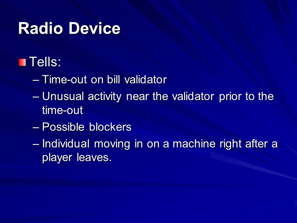 Radio Device Tells: Time-out on bill validator