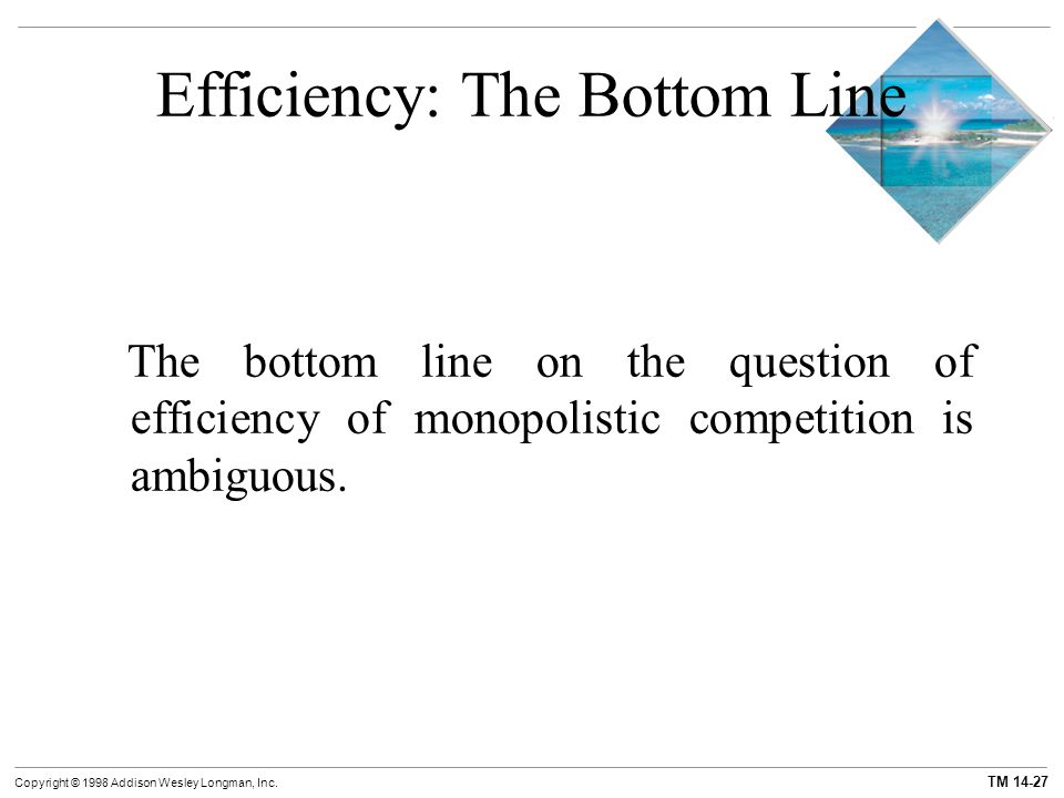 Efficiency: The Bottom Line