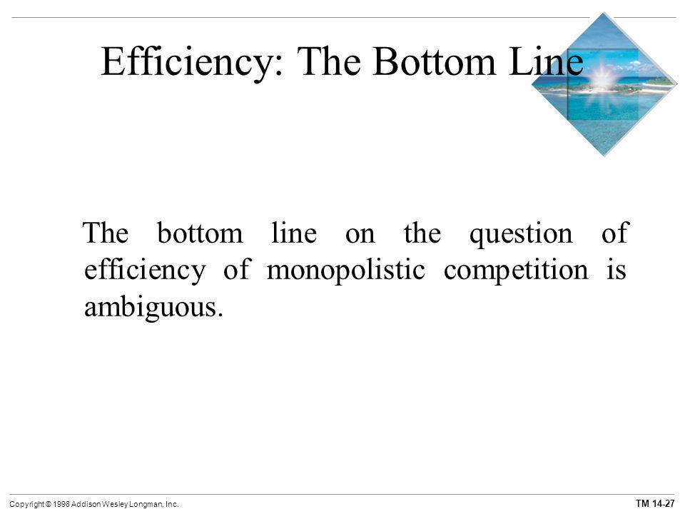 Efficiency: The Bottom Line