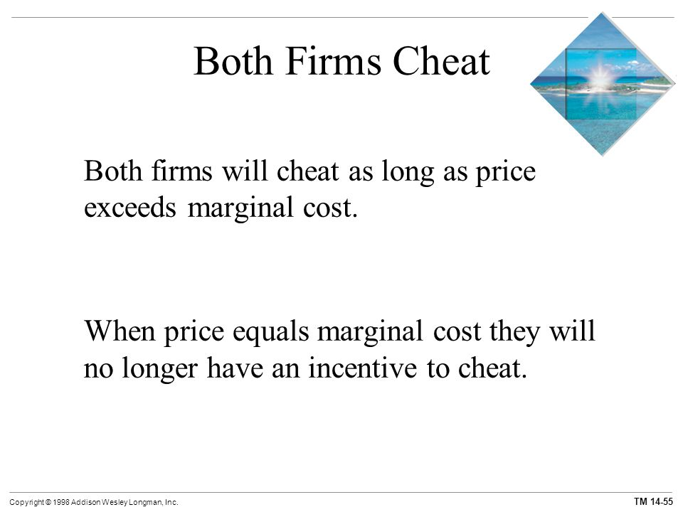 Both Firms Cheat Both firms will cheat as long as price exceeds marginal cost.