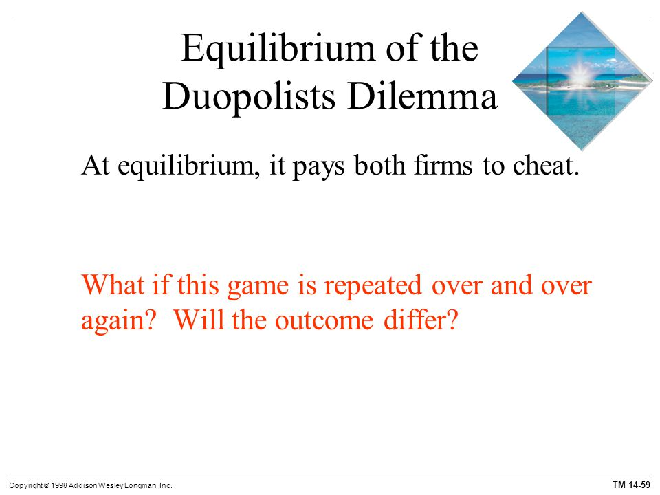 Equilibrium of the Duopolists Dilemma