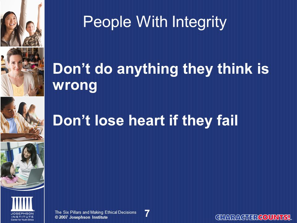 People With Integrity Don't do anything they think is wrong