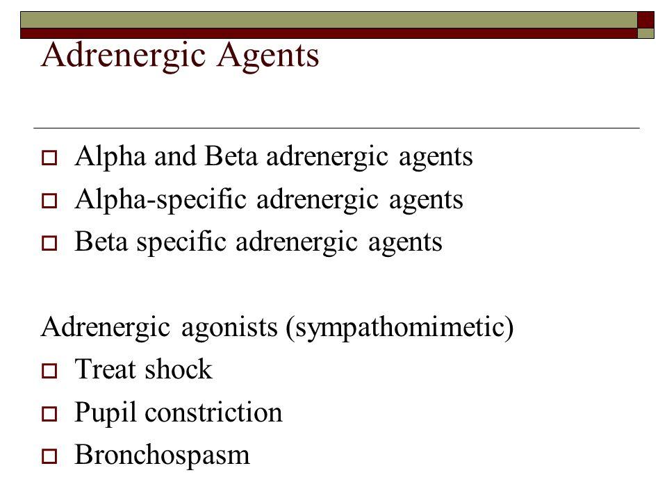Adrenergic Agents Alpha and Beta adrenergic agents