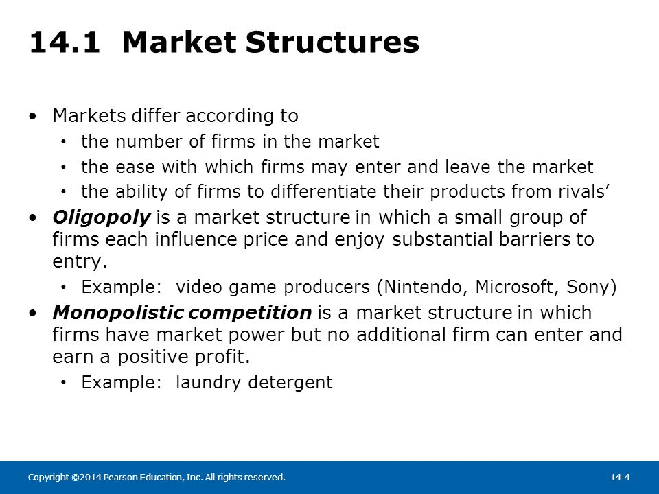 14.1 Market Structures Markets differ according to