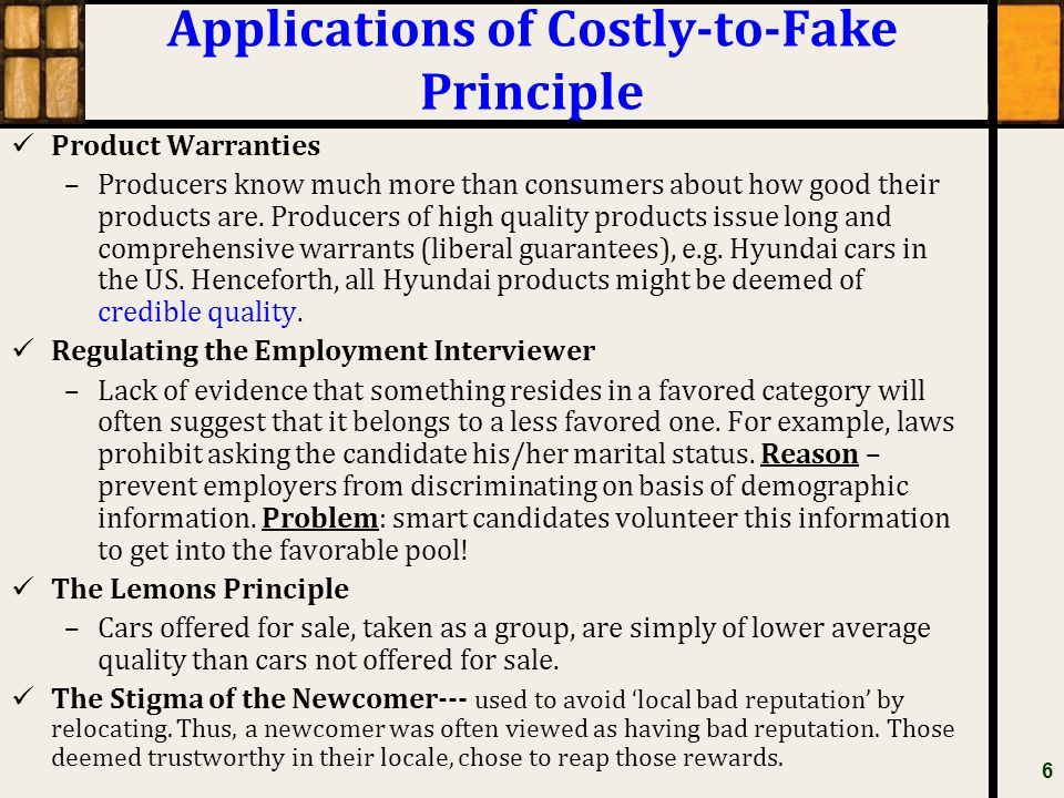 Applications of Costly-to-Fake Principle