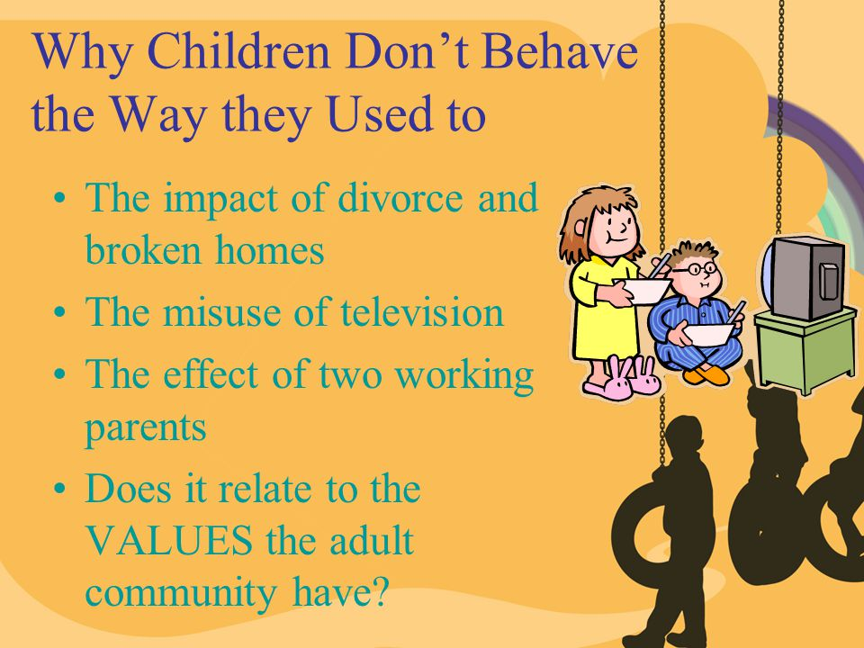 Why Children Don't Behave the Way they Used to