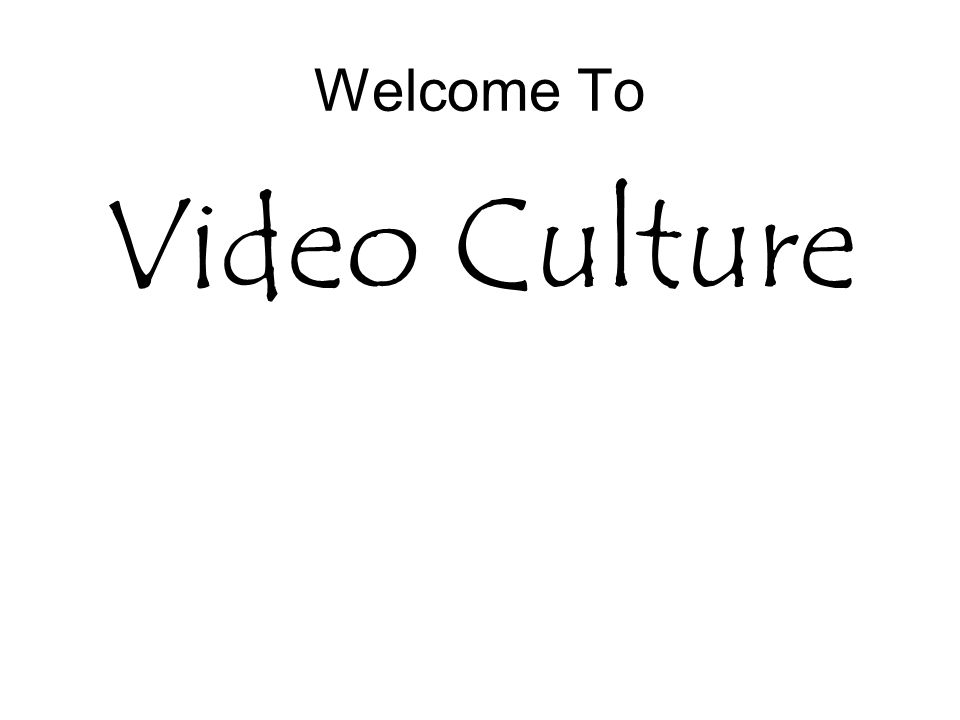 Welcome To Video Culture