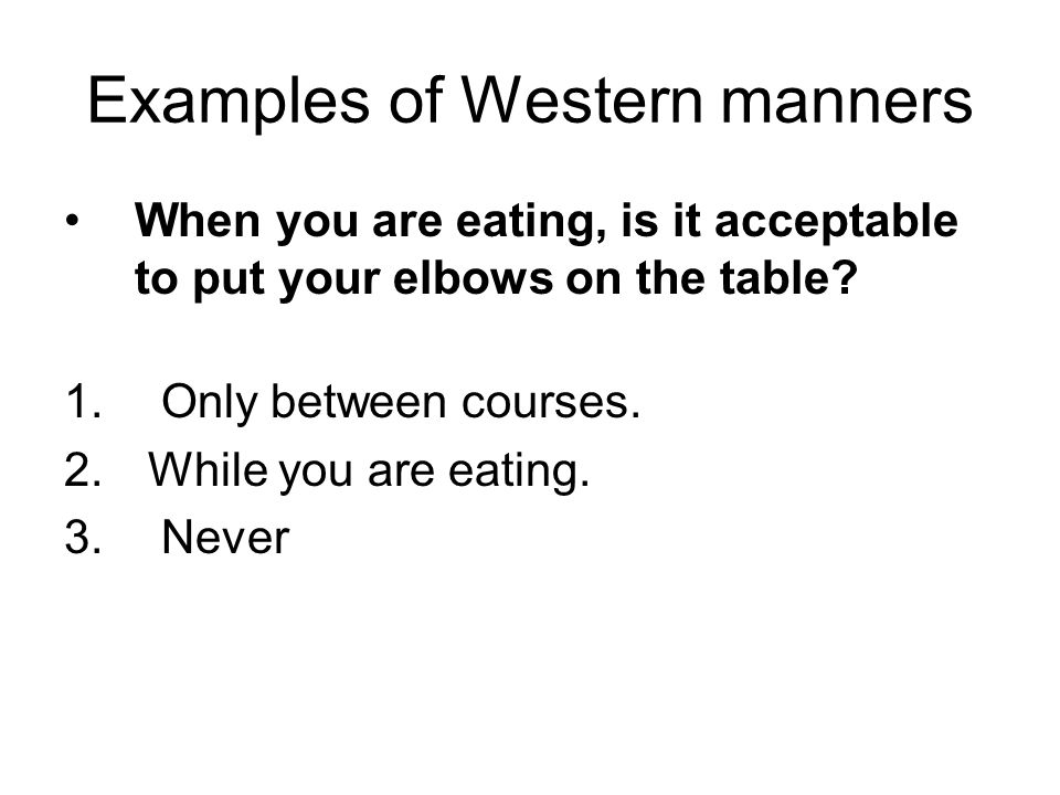 Examples of Western manners
