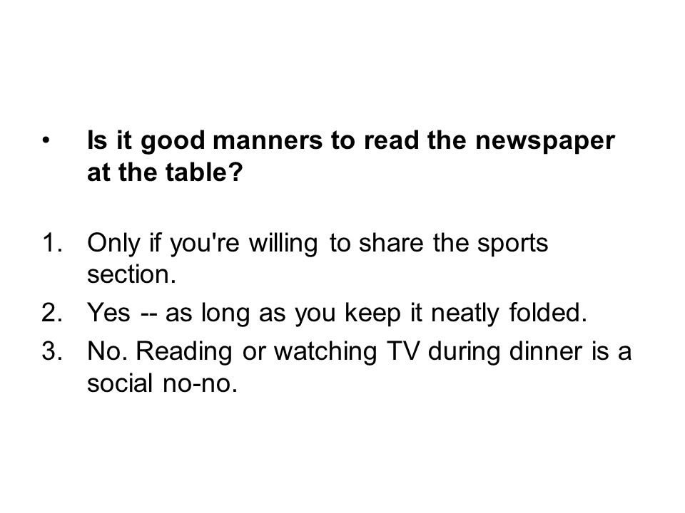 Is it good manners to read the newspaper at the table