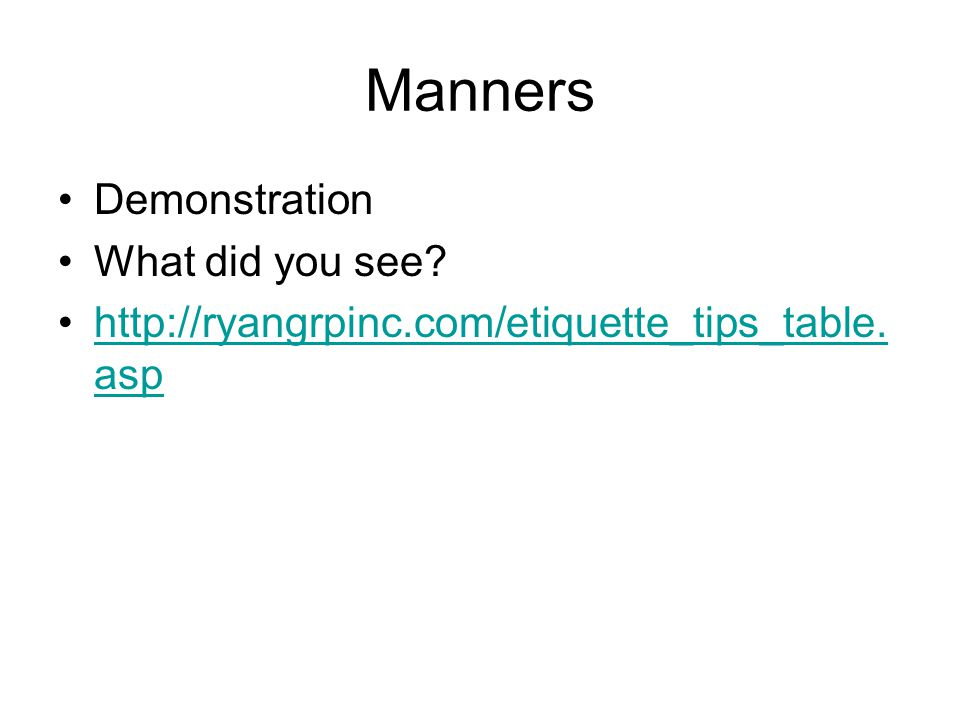 Manners Demonstration What did you see