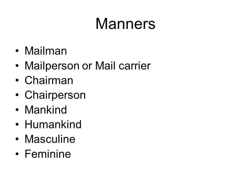 Manners Mailman Mailperson or Mail carrier Chairman Chairperson