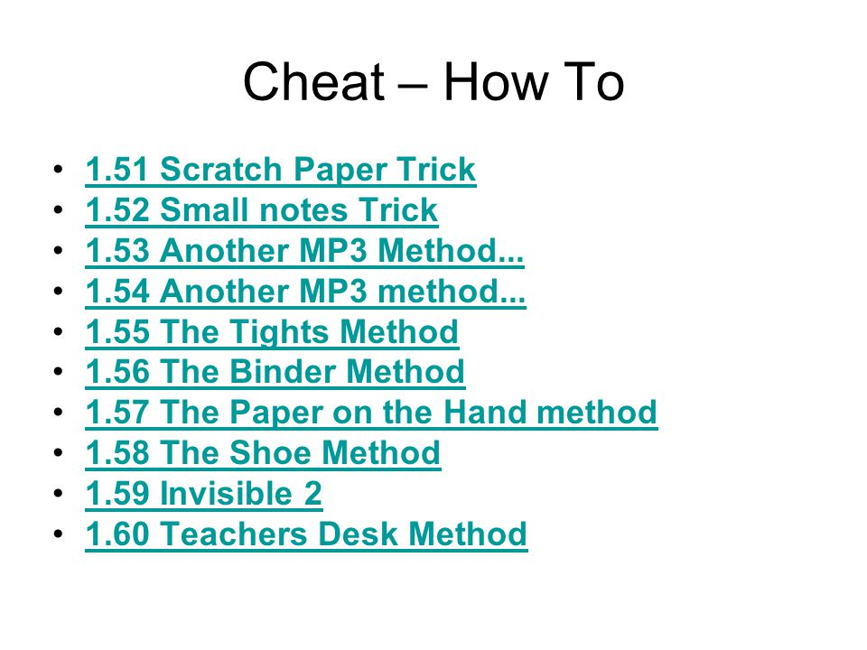 Cheat – How To 1.51 Scratch Paper Trick 1.52 Small notes Trick
