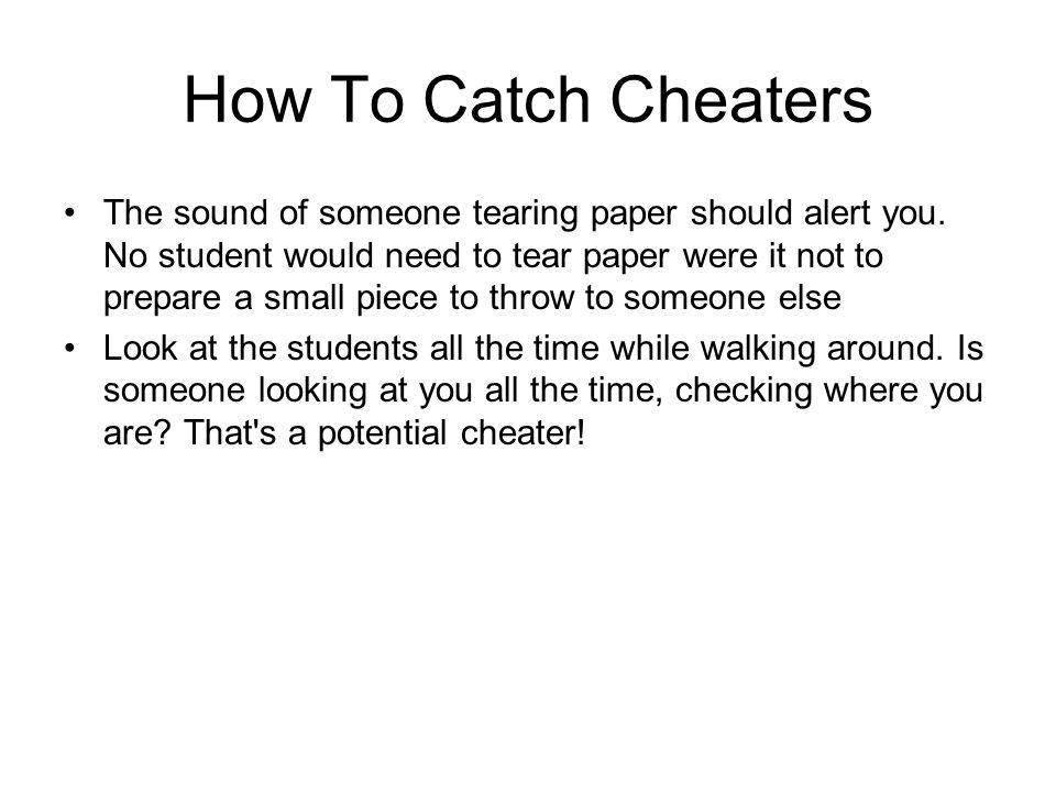 How To Catch Cheaters