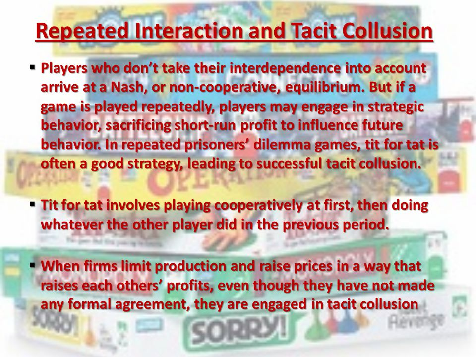 Repeated Interaction and Tacit Collusion