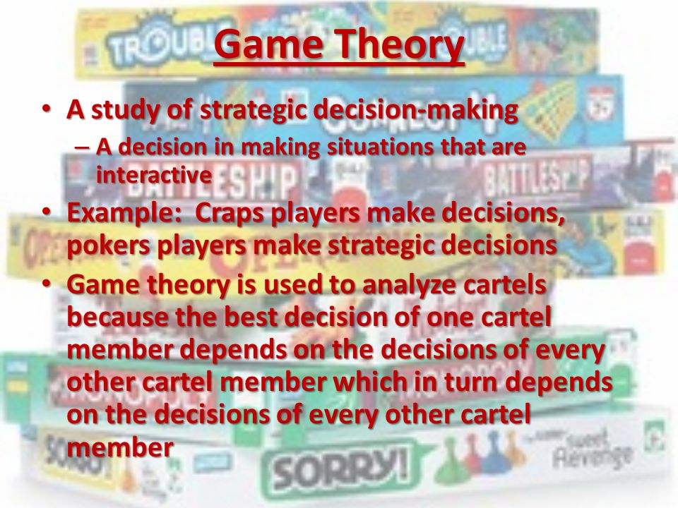 Game Theory A study of strategic decision-making