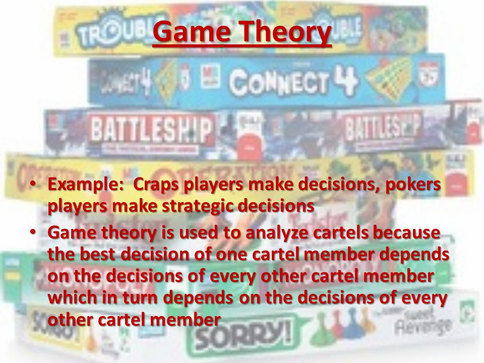 Game Theory Example: Craps players make decisions, pokers players make strategic decisions.