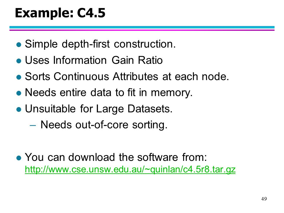 Example: C4.5 Simple depth-first construction.