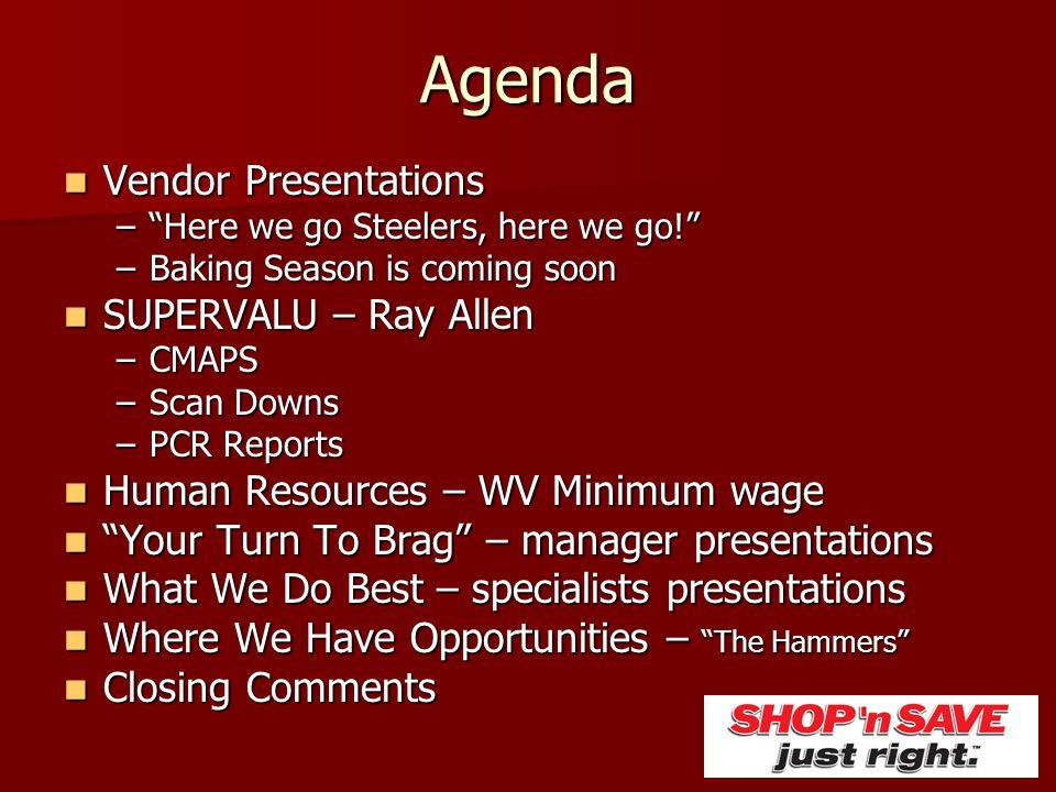 Agenda Vendor Presentations SUPERVALU – Ray Allen