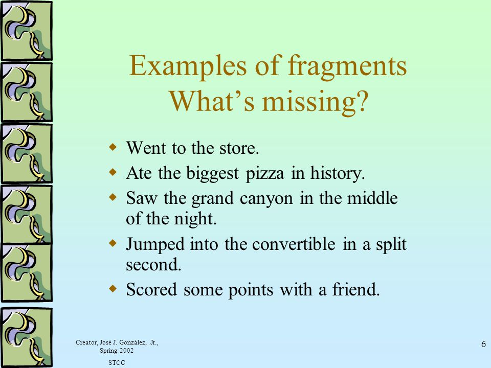 Examples of fragments What's missing