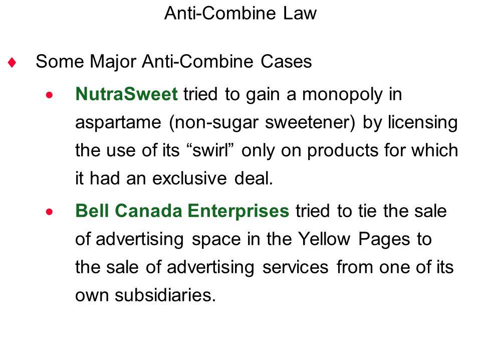 Anti-Combine Law Some Major Anti-Combine Cases.