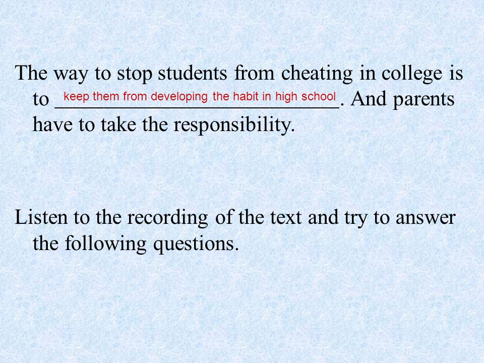 The way to stop students from cheating in college is to