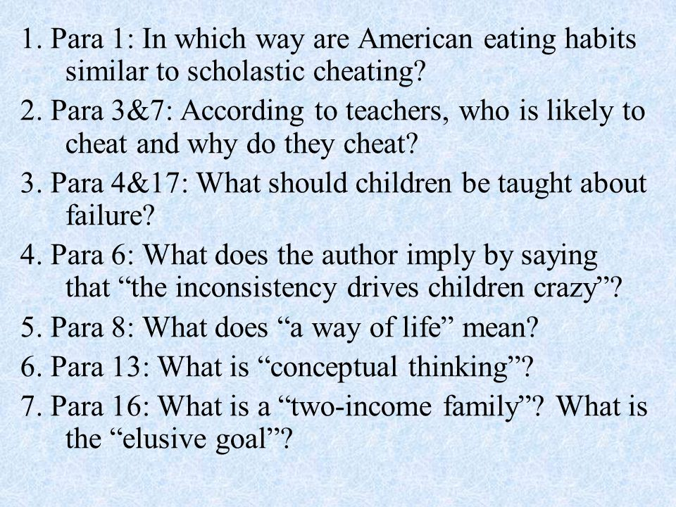 1. Para 1: In which way are American eating habits similar to scholastic cheating