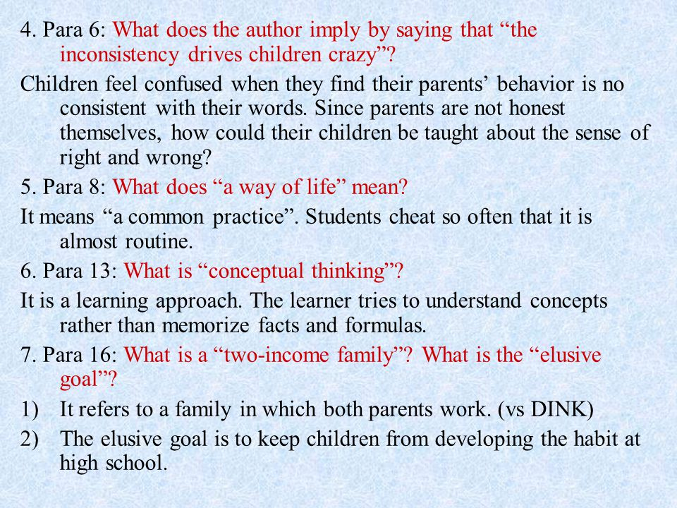 4. Para 6: What does the author imply by saying that the inconsistency drives children crazy